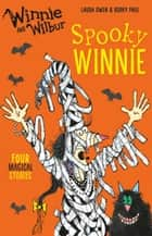 Winnie and Wilbur: Spooky Winnie eBook by Laura Owen, Korky Paul