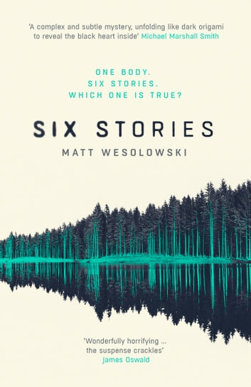 Six Stories - A Thriller ebook by Matt Wesolowski