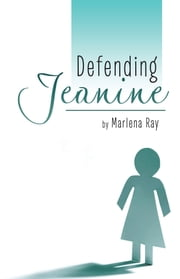 Defending Jeanine ebook by Marlena Ray