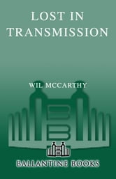 Lost in Transmission ebook by Wil McCarthy