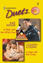In Bed with the Wild One & In Bed with the Pirate ebook by Julie Kistler,Colleen Collins