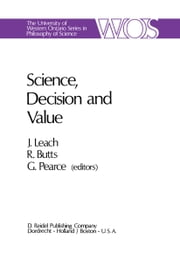 Science, Decision and Value ebook by J.J. Leach,Robert E. Butts ,G.A. Pearce