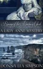 Revenge of the Barbary Ghost - A Lady Anne Mystery ebook door Donna Lea Simpson
