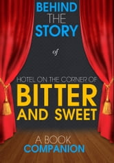 Hotel on the Corner of Bitter and Sweet - Behind the Story (A Book Companion) - For the Fans, By the Fans ebook by Behind the Story