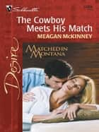 The Cowboy Meets His Match - A Sexy Western Contemporary Romance ebook by Meagan Mckinney