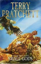 Small Gods - (Discworld Novel 13) ebook by Terry Pratchett