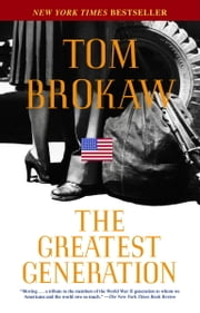 The Greatest Generation ebook by Kobo.Web.Store.Products.Fields.ContributorFieldViewModel