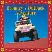 Bromley's Outback Adventure - The Adventures of Bromley Bear Series - Book 7 ebook by Alan Campbell,Patricia Campbell
