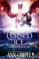 Cursed Ice ebook by Ann Gimpel