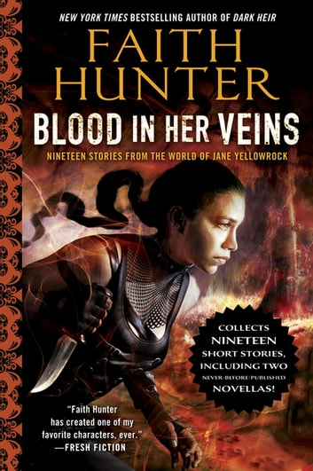 Blood in Her Veins - Nineteen Stories from the World of Jane Yellowrock ebook by Faith Hunter