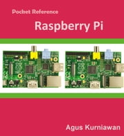 Pocket Reference: Raspberry Pi ebook by Agus Kurniawan