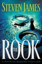 The Rook (The Bowers Files Book #2) ebook by Steven James