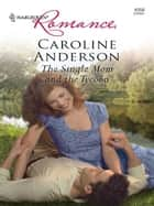 The Single Mom and the Tycoon ebook by Caroline Anderson