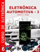 Eletrônica Automotiva ebook by Newton C. Braga