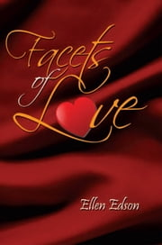 Facets Of Love ebook by Ellen  Edson