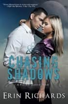 Chasing Shadows ebook by Erin Richards