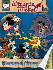 Wizards of Mickey #4: Diamond Moon ebook by Stefano Ambrosio