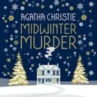 MIDWINTER MURDER: Fireside Mysteries from the Queen of Crime audiobook by Agatha Christie