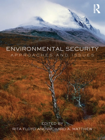 Environmental Security - Approaches and Issues ebook by