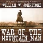 War of the Mountain Man audiobook by William W. Johnstone