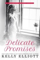 Delicate Promises - Southern Bride Series, #2 ebook by Kelly Elliott