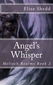 Angel's Whisper ebook by Elise Shedd