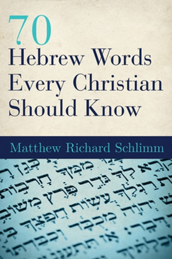 70 hebrew words every christian should know matthew richard