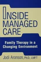 Inside Managed Care ebook by Judi Aronson