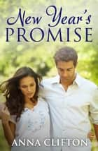 New Year's Promise ebook by Anna Clifton