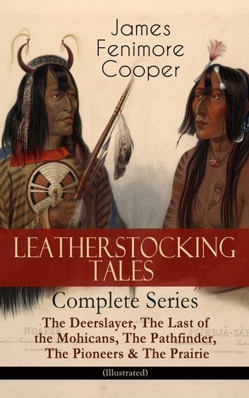 Leatherstocking Tales Complete Series The Deerslayer The Last Of