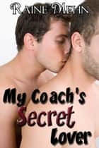My Coach's Secret Lover ebook by Raine Mehn