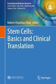 Stem Cells: Basics and Clinical Translation ebook by Robert Chunhua Zhao