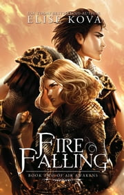 Fire Falling (Air Awakens Series Book 2) ebook by Elise Kova
