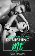 Punishing Me - Shaft on Tour ebook by Cat Mason