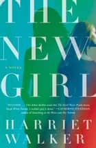 The New Girl - A Novel ebook by Harriet Walker