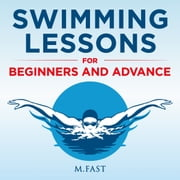 Swimming Lessons for Beginners and Advance audiobook by Miriam F.