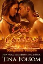 Cains Geheimnis (Scanguards Vampire - Buch 9) ebook by Tina Folsom
