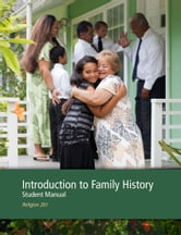 Introduction to Family History Student Manual ebook by The Church of Jesus Christ of Latter-day Saints