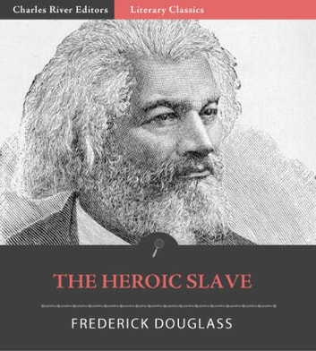 The Heroic Slave ebook by Frederick Douglass