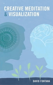 Creative Meditation & Visualisation ebook by David Fontana
