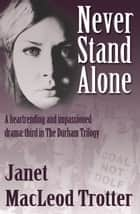 NEVER STAND ALONE ebook by Janet MacLeod Trotter