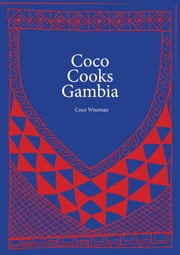 Coco Cooks Gambia ebook by Kobo.Web.Store.Products.Fields.ContributorFieldViewModel