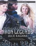The Iron Legends: Winter's Passage (The Iron Fey) / Summer's Crossing / Iron's Prophecy (The Iron Fey) (The Iron Fey) ebook by Julie Kagawa