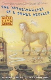 Autobiography of a Brown Buffalo ebook by Oscar Zeta Acosta