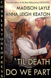 Til Death Do We Part ebook by Anna Leigh Keaton,Madison Layle