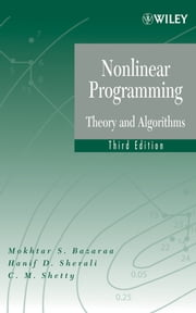 Nonlinear Programming - Theory and Algorithms ebook by Mokhtar S. Bazaraa,Hanif D. Sherali,C. M. Shetty
