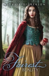 The Fairest Beauty ebook by Melanie Dickerson