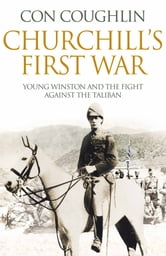 Churchill's First War ebook by Con Coughlin
