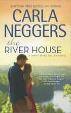 The River House ebook by Carla Neggers