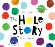The Hole Story ebook by Bruce Ingman,Paul Bright